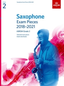 Saxophone Exam Pieces 2018-2021, ABRSM Grade 2 : Selected from the 2018-2021 syllabus. 2 Score & Part, Audio Downloads, Sheet music Book