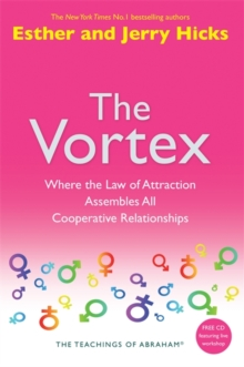 The Vortex : Where the Law of Attraction Assembles All Cooperative Relationships, Paperback Book