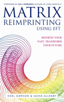 Matrix Reimprinting using EFT : Rewrite Your Past, Transform Your Future, Paperback / softback Book