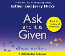 Ask And It Is Given (Part I) : The Laws Of Attraction, CD-Audio Book