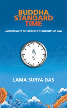 Buddha Standard Time : Awakening to the Infinite Possibilities of Now, Paperback Book