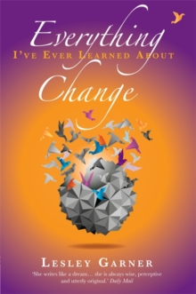 Everything I've Ever Learned About Change, Paperback Book