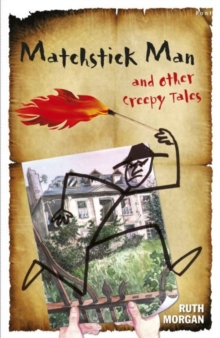 Matchstick Man and Other Creepy Tales, Paperback / softback Book