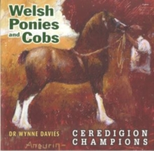 Welsh Ponies and Cobs - Ceredigion Champions, Paperback Book