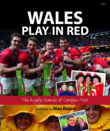 Wales Play in Red - The Rugby Diaries of Carolyn Hitt, Hardback Book