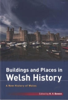 New History of Wales, A: Buildings and Places in Welsh History, Paperback Book