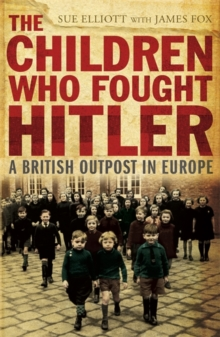 The Children who Fought Hitler, Paperback / softback Book