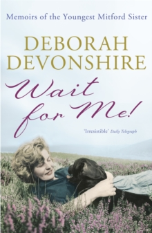 Wait For Me! : Memoirs of the Youngest Mitford Sister, Paperback Book