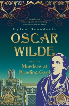 Oscar Wilde and the Murders at Reading Gaol : Oscar Wilde Mystery: 6, Paperback / softback Book