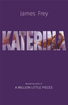 Katerina : The new novel from the author of the bestselling A Million Little Pieces, Hardback Book