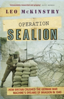 Operation Sealion : How Britain Crushed the German War Machine's Dreams of Invasion in 1940, Paperback / softback Book