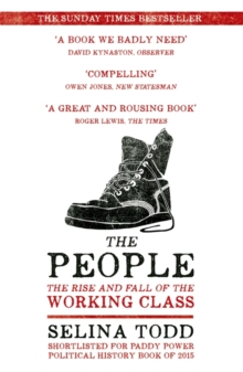 The People : The Rise and Fall of the Working Class, 1910-2010, Paperback / softback Book
