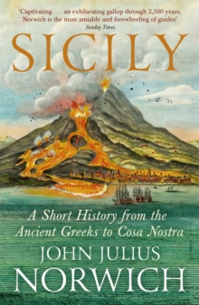 Sicily : A Short History, from the Greeks to Cosa Nostra, Paperback Book