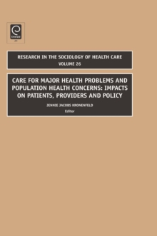Care for Major Health Problems and Population Health Concerns : Impacts on Patients, Providers and Policy, Hardback Book
