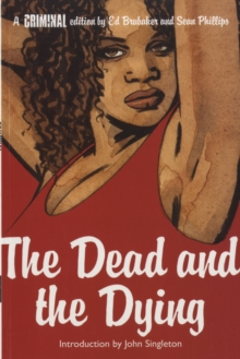 Criminal : The Dead and the Dying v. 3, Paperback / softback Book