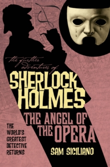 The Further Adventures of Sherlock Holmes : Angel of the Opera, Paperback Book