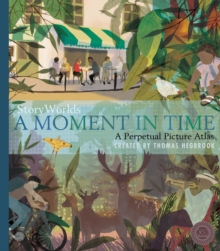 StoryWorlds: A Moment in Time : A Perpetual Picture Atlas, Hardback Book
