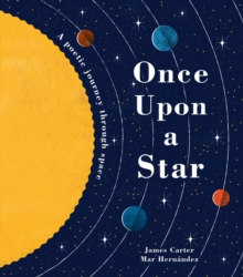 Once Upon a Star : A Poetic Journey Through Space, Hardback Book
