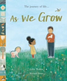 As We Grow : The journey of life..., Hardback Book