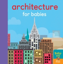 Architecture for Babies, Board book Book