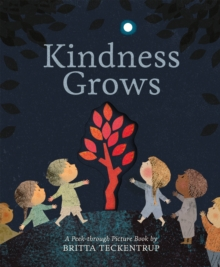 Kindness Grows : A Peek-through Picture Book by Britta Teckentrup, Hardback Book