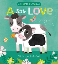 A Little Love : A cuddle close book, Board book Book