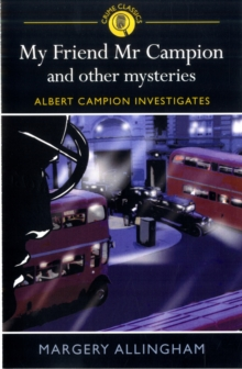 My Friend Mr Campion and Other Mysteries, Paperback Book