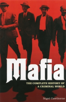 Mafia : The Complete History of a Criminal World, Paperback / softback Book