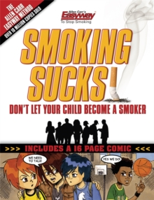 Smoking Sucks : Help Your Children Avoid the Smoking Trap, EPUB eBook