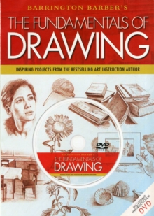 The Fundamentals of Drawing : Inspiring Projects from the Bestselling Art Instruction Author, Mixed media product Book