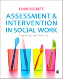 Assessment & Intervention in Social Work : Preparing for Practice, Paperback / softback Book