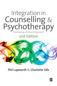 Integration in Counselling & Psychotherapy : Developing a Personal Approach, Paperback Book