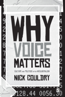 Why Voice Matters : Culture and Politics After Neoliberalism, Paperback / softback Book