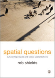 Spatial Questions : Cultural Topologies and Social Spatialisation, Hardback Book