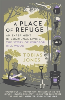 A Place of Refuge : An Experiment in Communal Living - The Story of Windsor Hill Wood, Paperback / softback Book