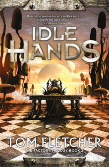 Idle Hands : The Factory Trilogy Book 2, Hardback Book