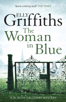 The Woman In Blue : The Dr Ruth Galloway Mysteries 8, Paperback Book