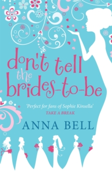 Don't Tell the Brides-to-Be : a fabulously fun wedding comedy!, Paperback Book