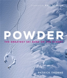 Powder : The Greatest Ski Runs on the Planet, Hardback Book