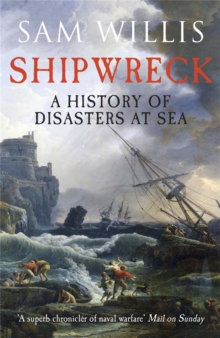 Shipwreck : A History of Disasters at Sea, Paperback Book