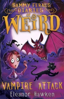 Sammy Feral's Diaries of Weird: Vampire Attack, Paperback Book