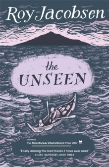 The Unseen : SHORTLISTED FOR THE MAN BOOKER INTERNATIONAL PRIZE 2017, Paperback Book