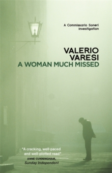 A Woman Much Missed : A Commissario Soneri Investigation, Paperback Book
