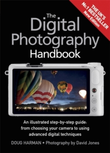 The Digital Photography Handbook : An Illustrated Step-by-Step Guide, Paperback Book