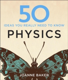 50 Physics Ideas You Really Need to Know, Hardback Book