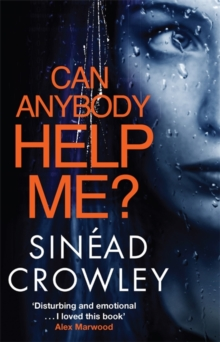 Can Anybody Help Me? : Heartstopping domestic thriller introducing Dublin's Detective Claire Boyle, Paperback Book
