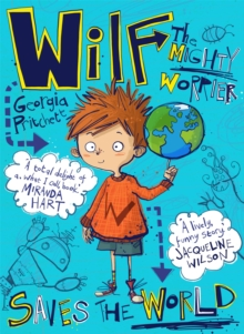Wilf the Mighty Worrier Saves the World : Book 1, Paperback / softback Book