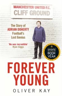 Forever Young : The Story of Adrian Doherty, Football's Lost Genius, Paperback Book