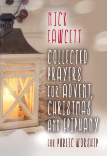 Collected Prayers for Advent, Christmas and Epiphany for Public Worship, Paperback Book