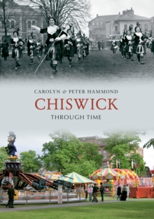 Chiswick Through Time, Paperback / softback Book